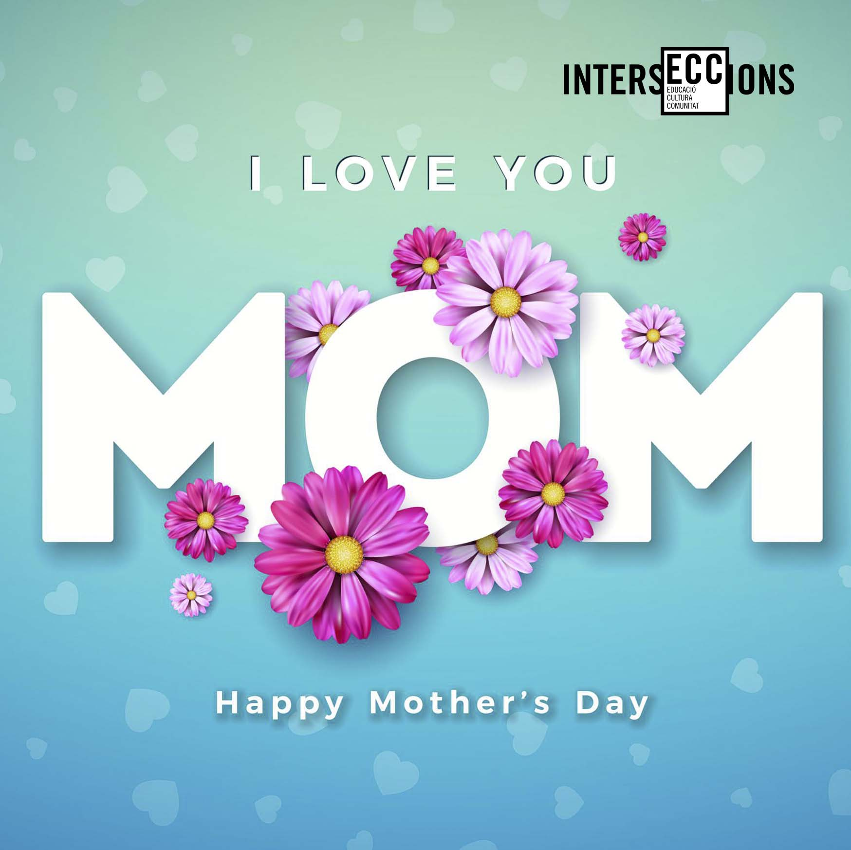 Happy and love Mother's Day